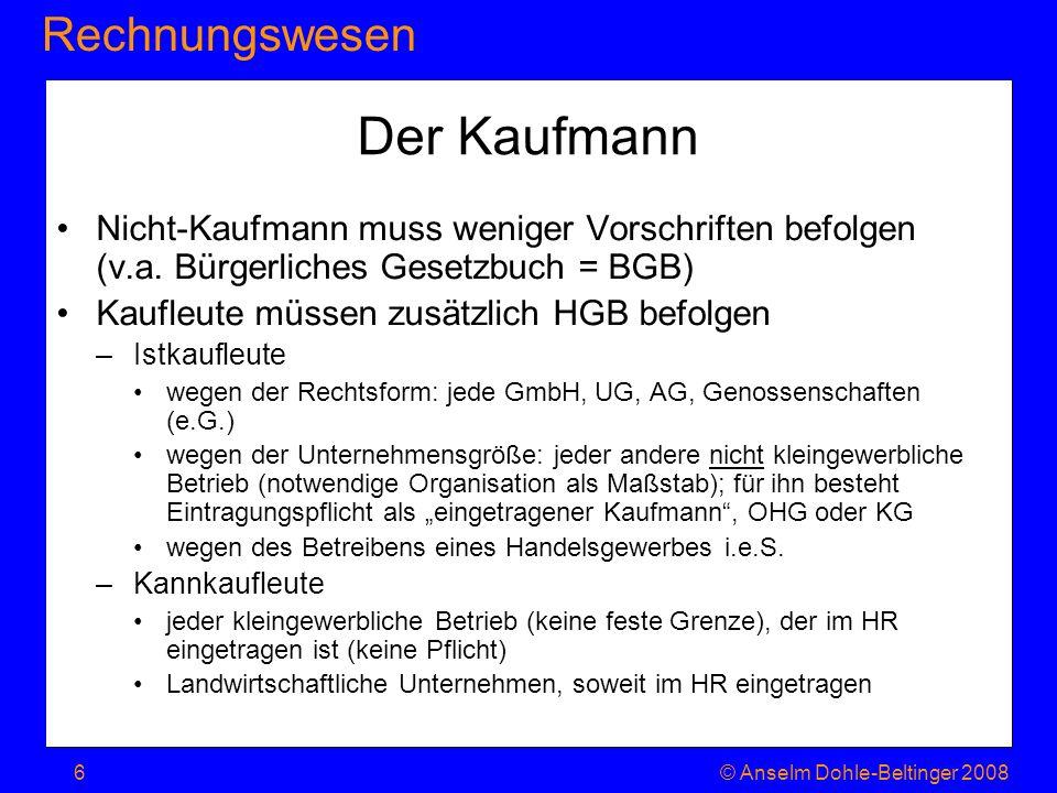 RechnungswesenJahresabschluss © Anselm Dohle-Beltinger 20087 Rechtliche Prinzipien lt.
