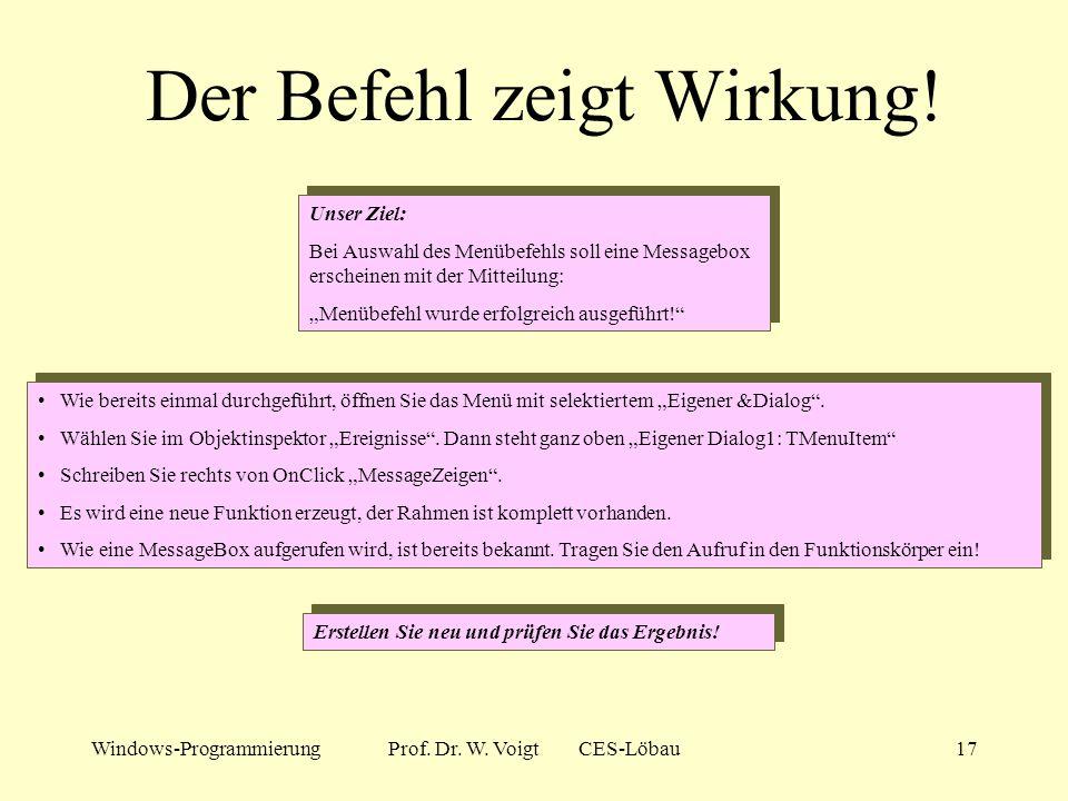 Windows-ProgrammierungProf. Dr. W. Voigt CES-Löbau16 Wir erweitern das Menü... Vorarbeit: Menü suchen Klicken Sie im Dateibaum auf die AppForm. Man er