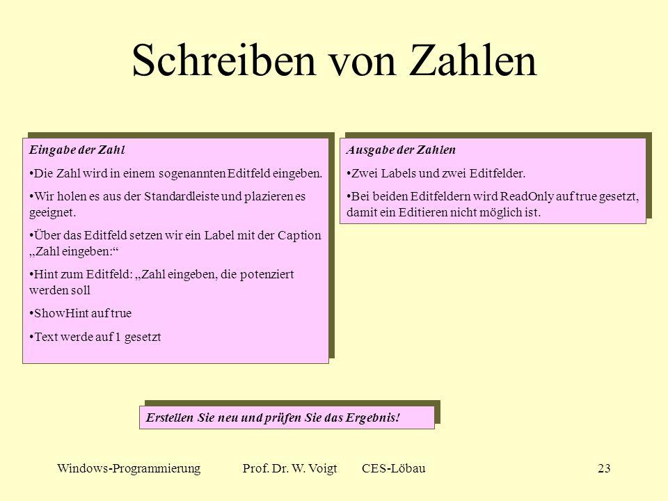 Windows-ProgrammierungProf. Dr. W. Voigt CES-Löbau22 Die Schalter beschäftigen uns weiter... Berechnen-Schalter Default auf true Hint Neuberechnung de