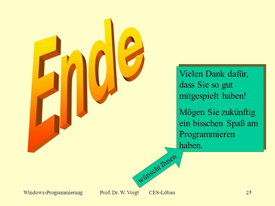 Windows-ProgrammierungProf. Dr. W. Voigt CES-Löbau24 Das eigentliche Rechnen Die Funktion Berechnen Ist auf OnClick des Schalters bereits erzeugt word