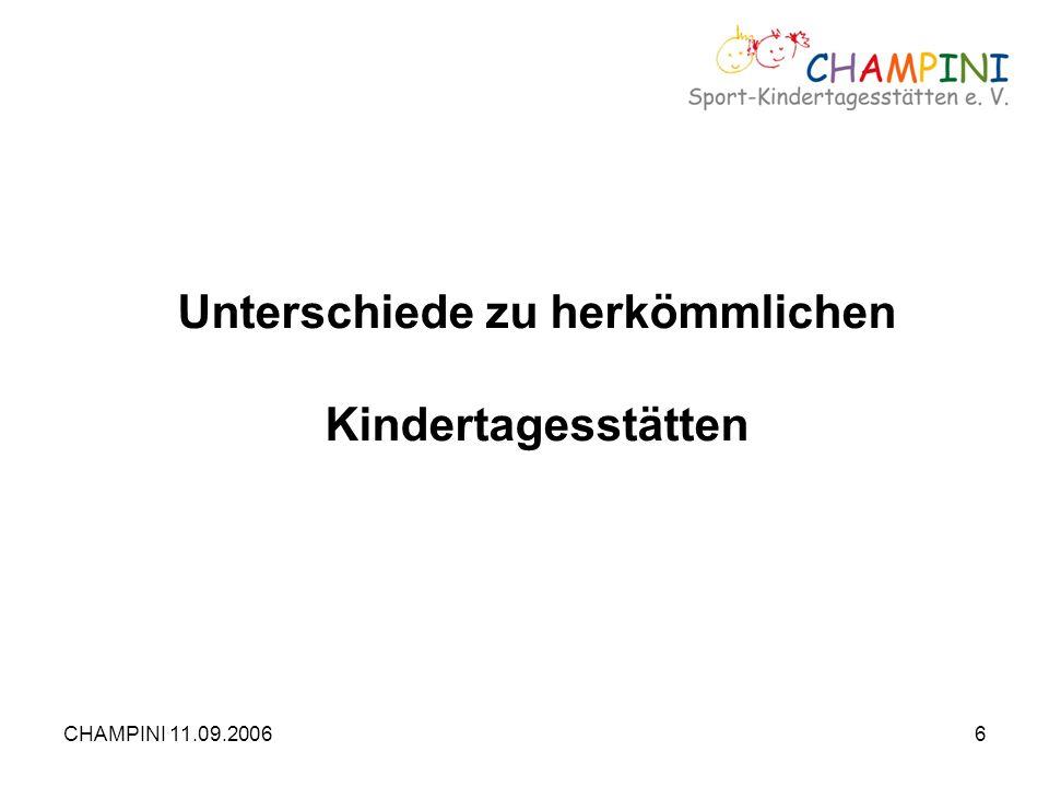 CHAMPINI 11.09.20066 Unterschiede zu herkömmlichen Kindertagesstätten