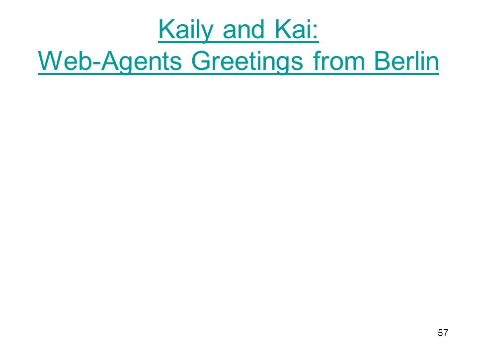 57 Kaily and Kai: Web-Agents Greetings from Berlin