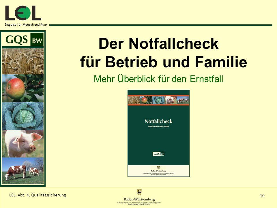 Impulse für Mensch und Raum Der Notfallcheck für Betrieb und Familie Mehr Überblick für den Ernstfall 10 LEL, Abt. 4, Qualitätssicherung