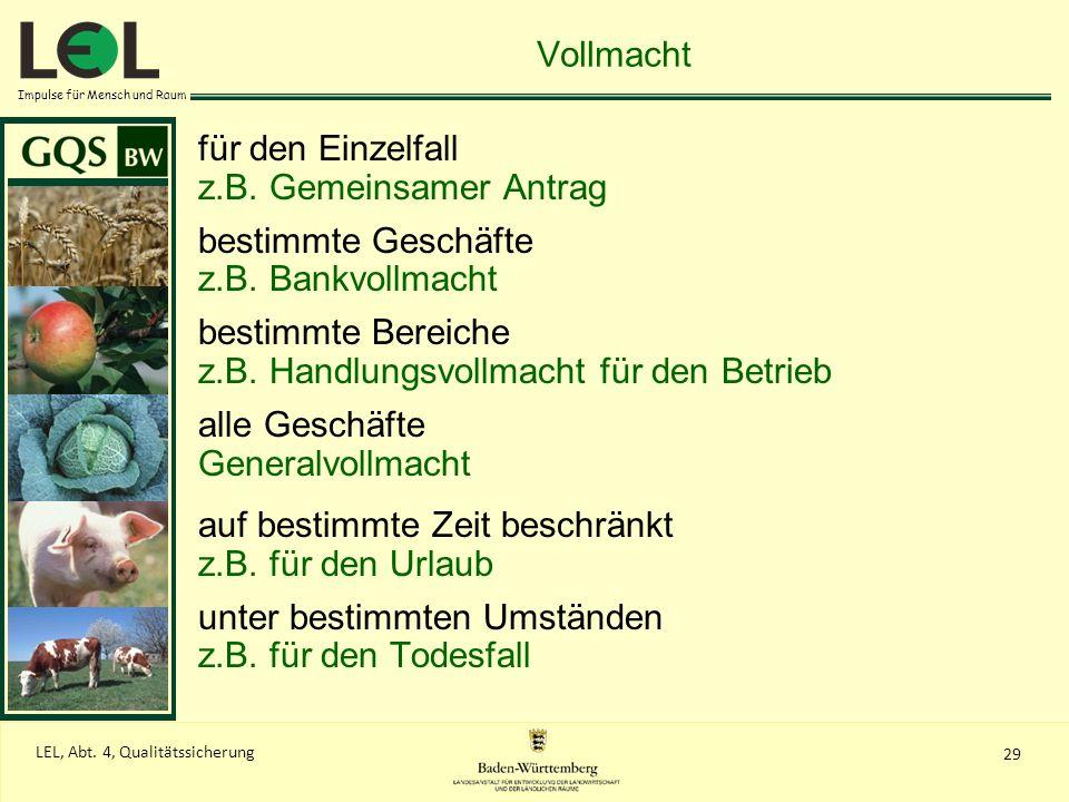 Impulse für Mensch und Raum 29 LEL, Abt. 4, Qualitätssicherung Vollmacht für den Einzelfall z.B. Gemeinsamer Antrag bestimmte Geschäfte z.B. Bankvollm