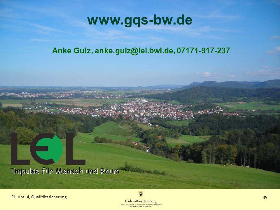 Impulse für Mensch und Raum 39 LEL, Abt. 4, Qualitätssicherung Impulse für Mensch und Raum www.gqs-bw.de Anke Gulz, anke.gulz@lel.bwl.de, 07171-917-23