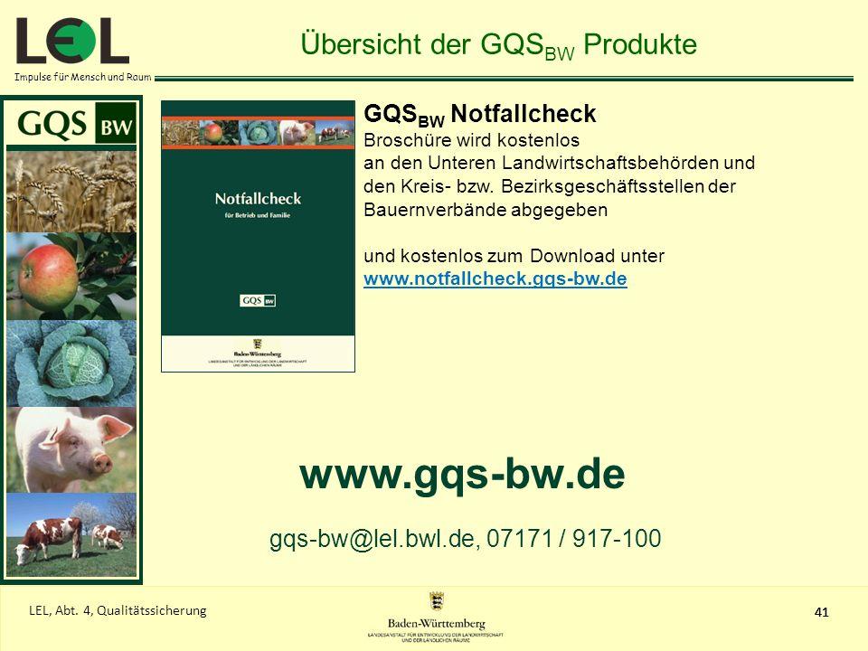 Impulse für Mensch und Raum 41 LEL, Abt. 4, Qualitätssicherung 41 Übersicht der GQS BW Produkte GQS BW Notfallcheck Broschüre wird kostenlos an den Un