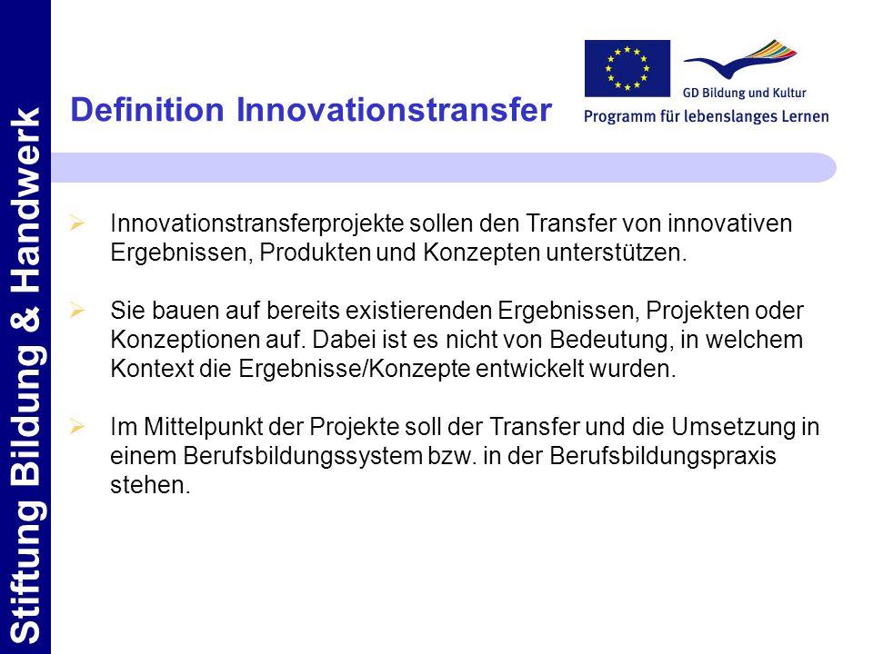 Stiftung Bildung & Handwerk Innovationstransferprojekte sollen den Transfer von innovativen Ergebnissen, Produkten und Konzepten unterstützen.