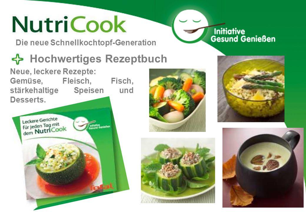 Hochwertiges Rezeptbuch Neue, leckere Rezepte: Gemüse, Fleisch, Fisch, stärkehaltige Speisen und Desserts. Die neue Schnellkochtopf-Generation