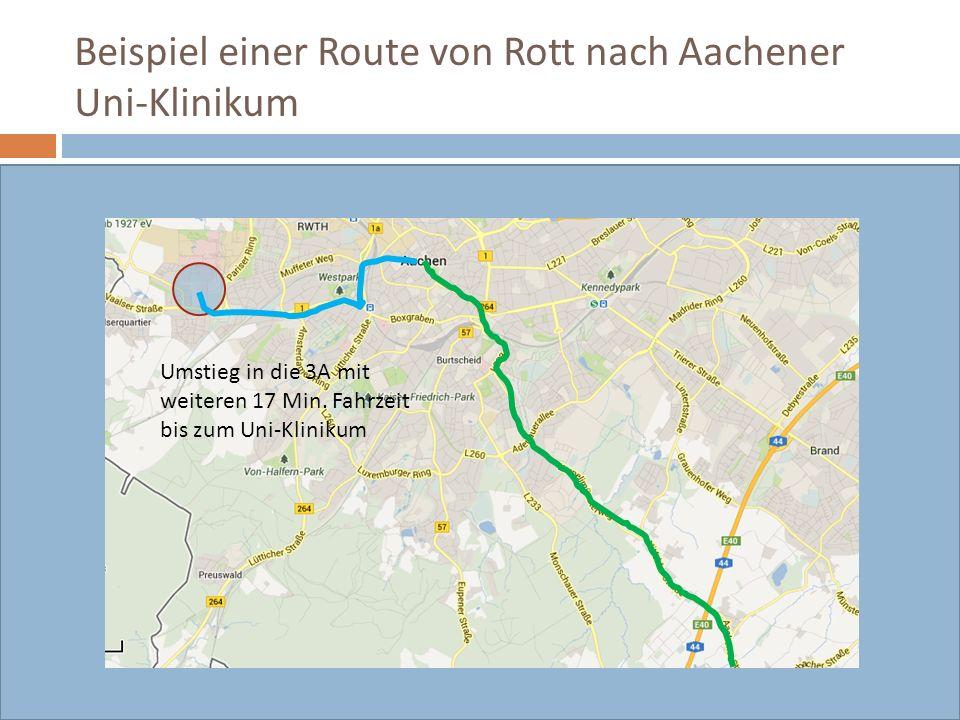 Beispiel einer Route von Rott nach Aachener Uni-Klinikum Mit der 67 12 Min. Fahrzeit nach Walheim Umstieg in Walheim in die 135 27 Min. Fahrzeit nach