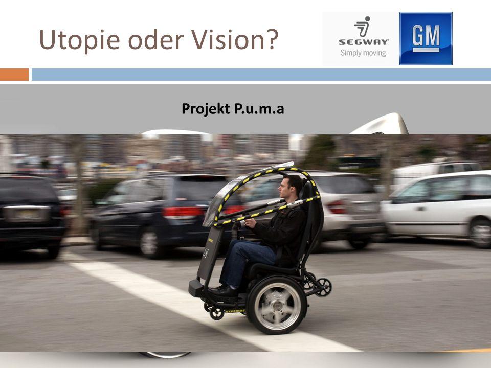 Utopie oder Vision? Projekt P.u.m.a