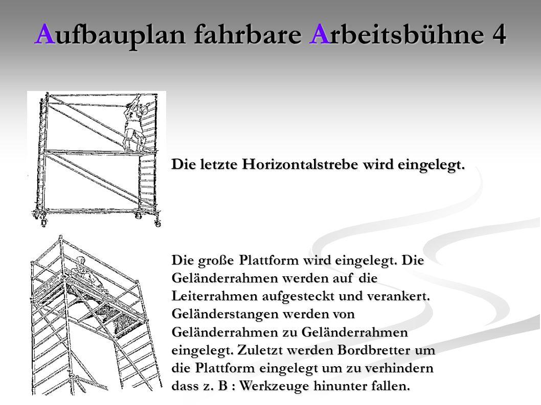 Aufbauplan fahrbare Arbeitsbühne 4 Die letzte Horizontalstrebe wird eingelegt.