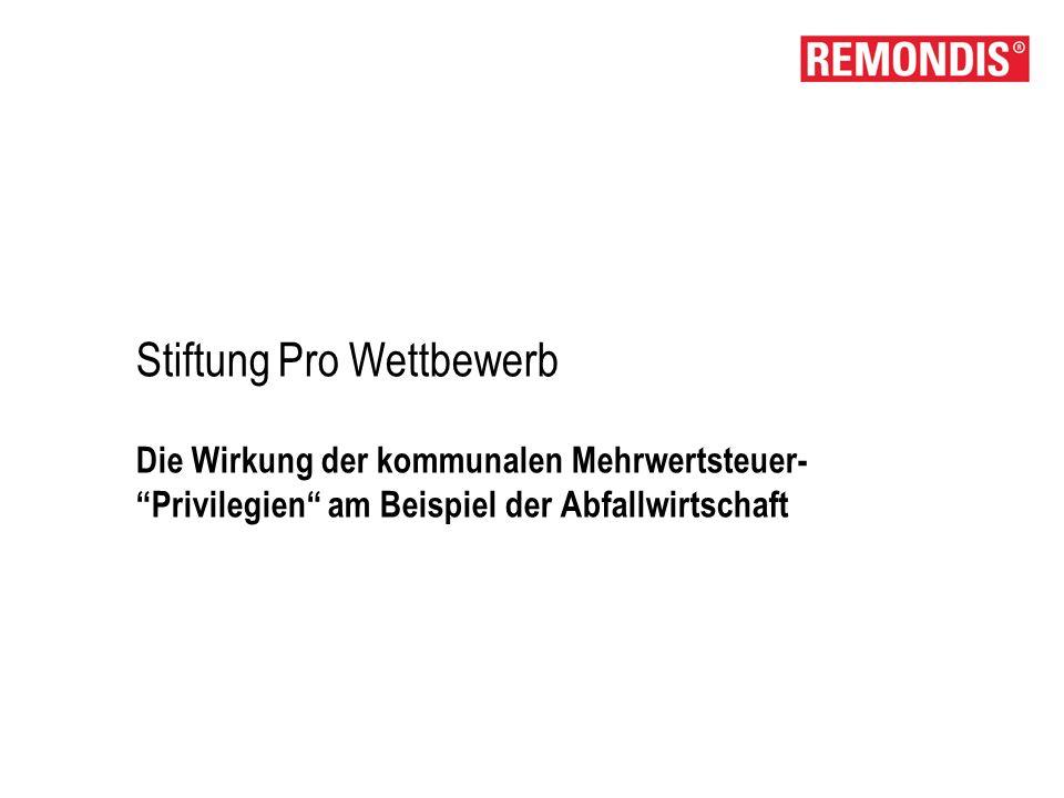 Stiftung Pro Wettbewerb Die Wirkung der kommunalen Mehrwertsteuer- Privilegien am Beispiel der Abfallwirtschaft
