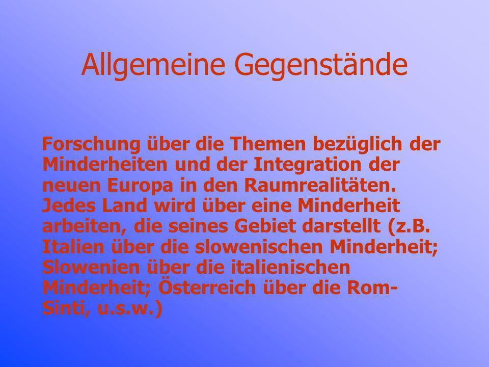 Allgemeine Gegenstände Forschung über die Themen bezüglich der Minderheiten und der Integration der neuen Europa in den Raumrealitäten.