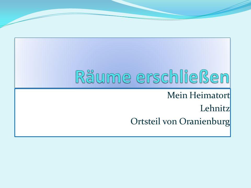Mein Heimatort Lehnitz Ortsteil von Oranienburg