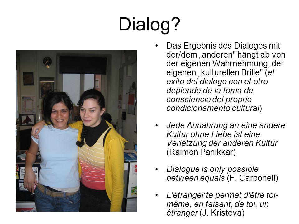 Dialog? Das Ergebnis des Dialoges mit der/dem anderen