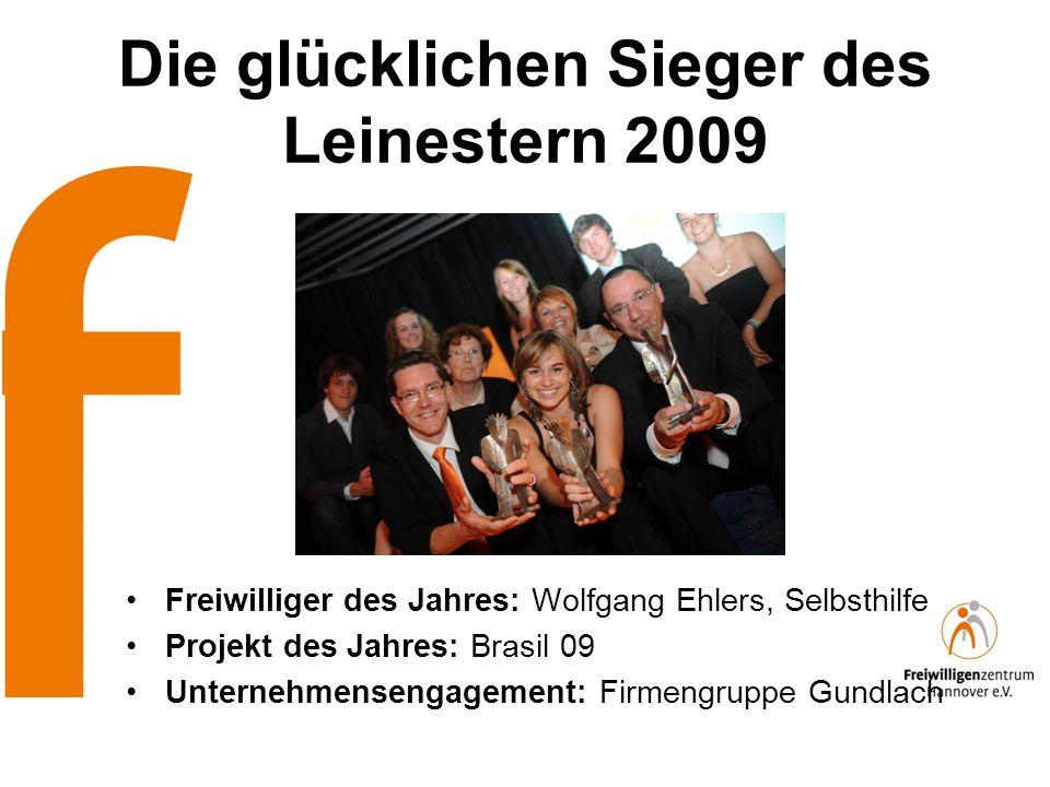Die glücklichen Sieger des Leinestern 2009 Freiwilliger des Jahres: Wolfgang Ehlers, Selbsthilfe Projekt des Jahres: Brasil 09 Unternehmensengagement: Firmengruppe Gundlach