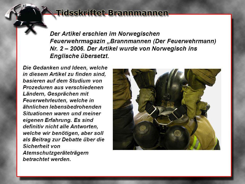 Der Artikel erschien im Norwegischen Feuerwehrmagazin Brannmannen (Der Feuerwehrmann) Nr. 2 – 2006. Der Artikel wurde von Norwegisch ins Englische übe
