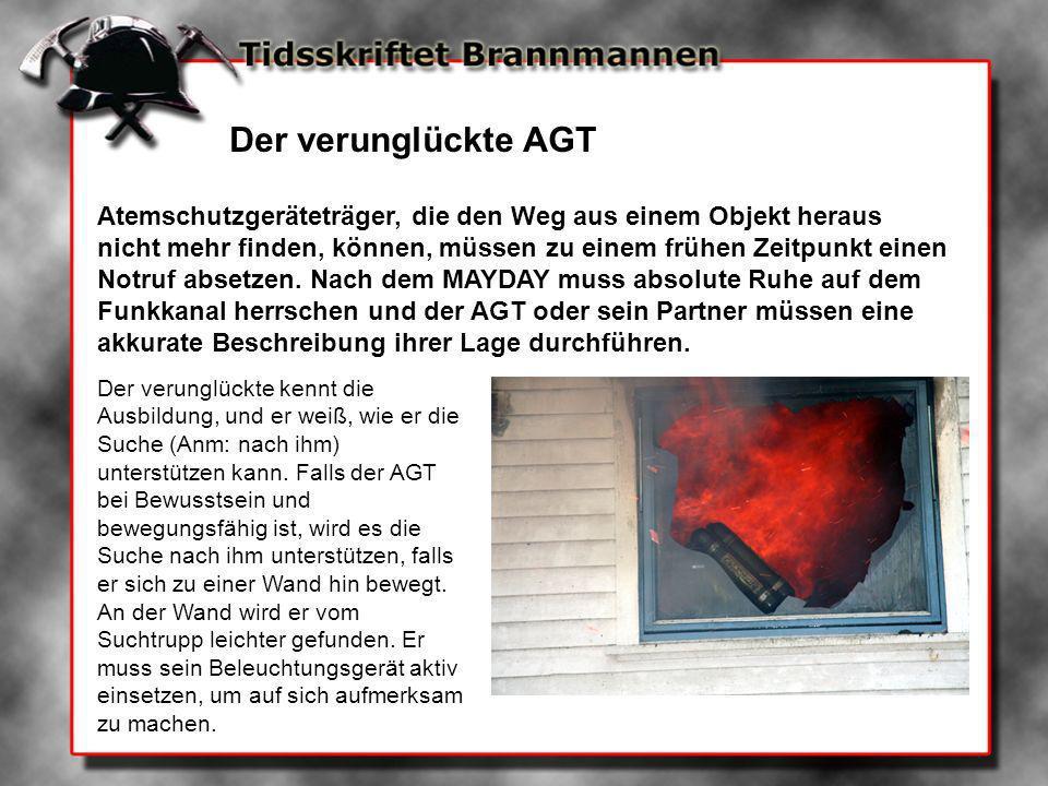 Der verunglückte AGT Atemschutzgeräteträger, die den Weg aus einem Objekt heraus nicht mehr finden, können, müssen zu einem frühen Zeitpunkt einen Not