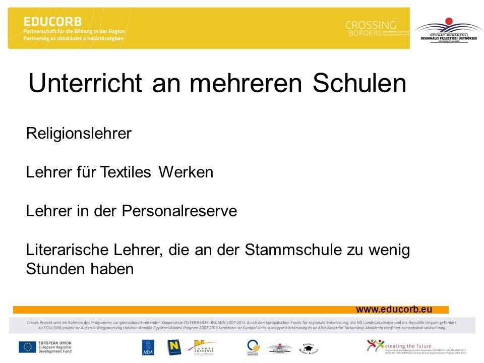 www.educorb.eu Unterricht an mehreren Schulen Religionslehrer Lehrer für Textiles Werken Lehrer in der Personalreserve Literarische Lehrer, die an der
