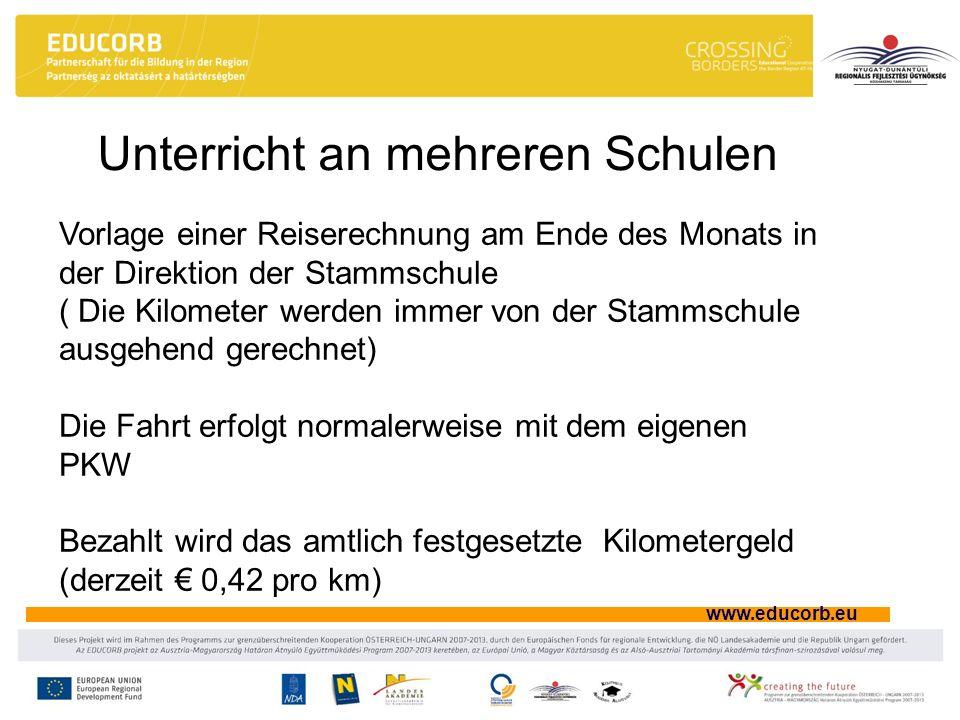 www.educorb.eu Unterricht an mehreren Schulen Vorlage einer Reiserechnung am Ende des Monats in der Direktion der Stammschule ( Die Kilometer werden i