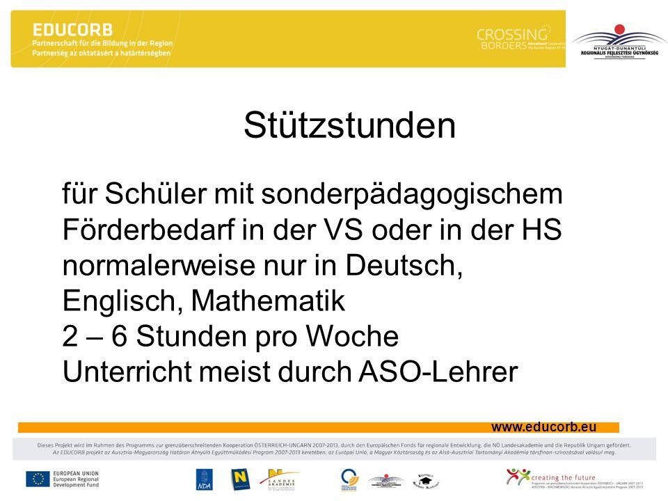 www.educorb.eu Stützstunden für Schüler mit sonderpädagogischem Förderbedarf in der VS oder in der HS normalerweise nur in Deutsch, Englisch, Mathemat