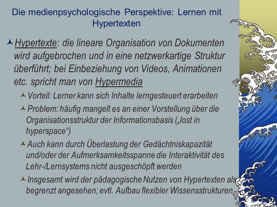 Die medienpsychologische Perspektive: Lernen mit Hypertexten Hypertexte: die lineare Organisation von Dokumenten wird aufgebrochen und in eine netzwer