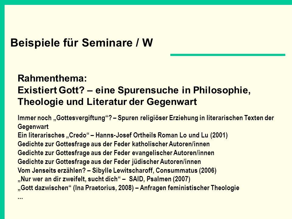 Beispiele für Seminare / W Rahmenthema: Existiert Gott? – eine Spurensuche in Philosophie, Theologie und Literatur der Gegenwart Immer noch Gottesverg