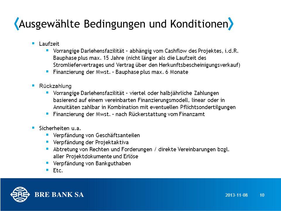 2013-11-0810 Ausgewählte Bedingungen und Konditionen Laufzeit Vorrangige Darlehensfazilität – abhängig vom Cashflow des Projektes, i.d.R. Bauphase plu