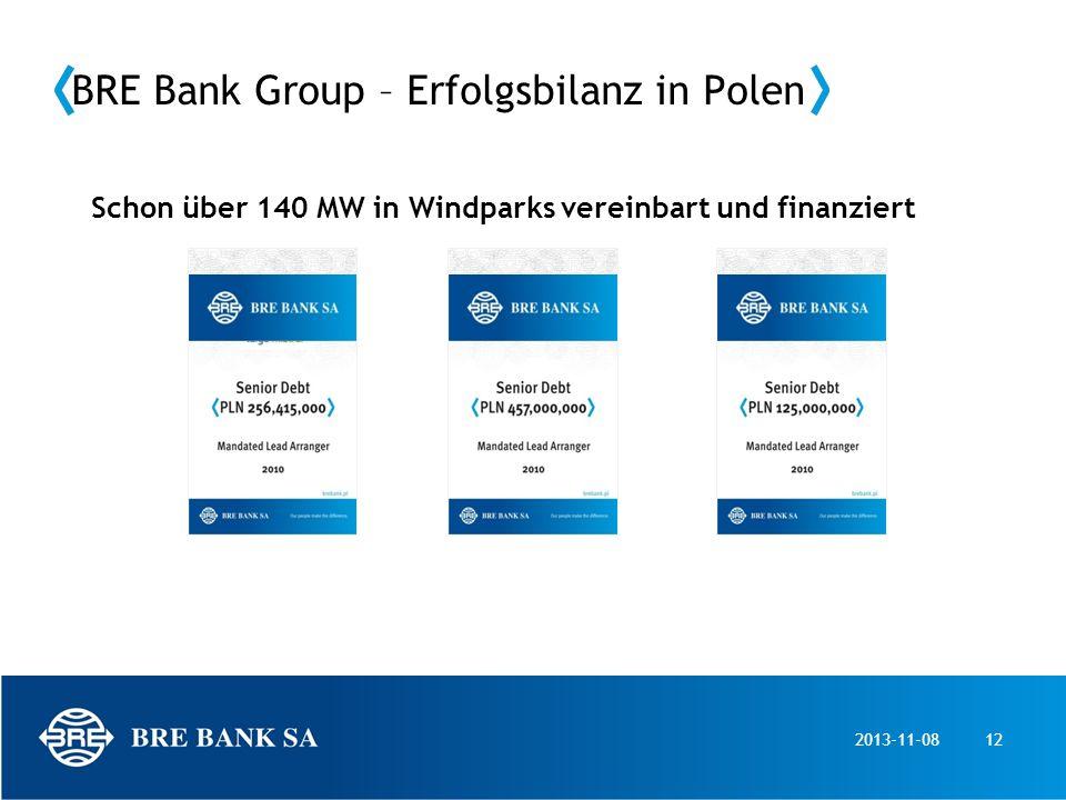 2013-11-0812 BRE Bank Group – Erfolgsbilanz in Polen Schon über 140 MW in Windparks vereinbart und finanziert
