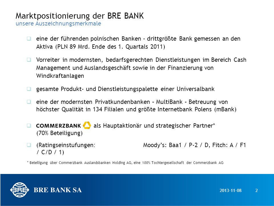 2013-11-082 eine der führenden polnischen Banken - drittgrößte Bank gemessen an den Aktiva (PLN 89 Mrd. Ende des 1. Quartals 2011) Vorreiter in modern