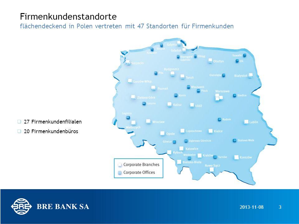 2013-11-083 Firmenkundenstandorte flächendeckend in Polen vertreten mit 47 Standorten für Firmenkunden 27 Firmenkundenfilialen 20 Firmenkundenbüros