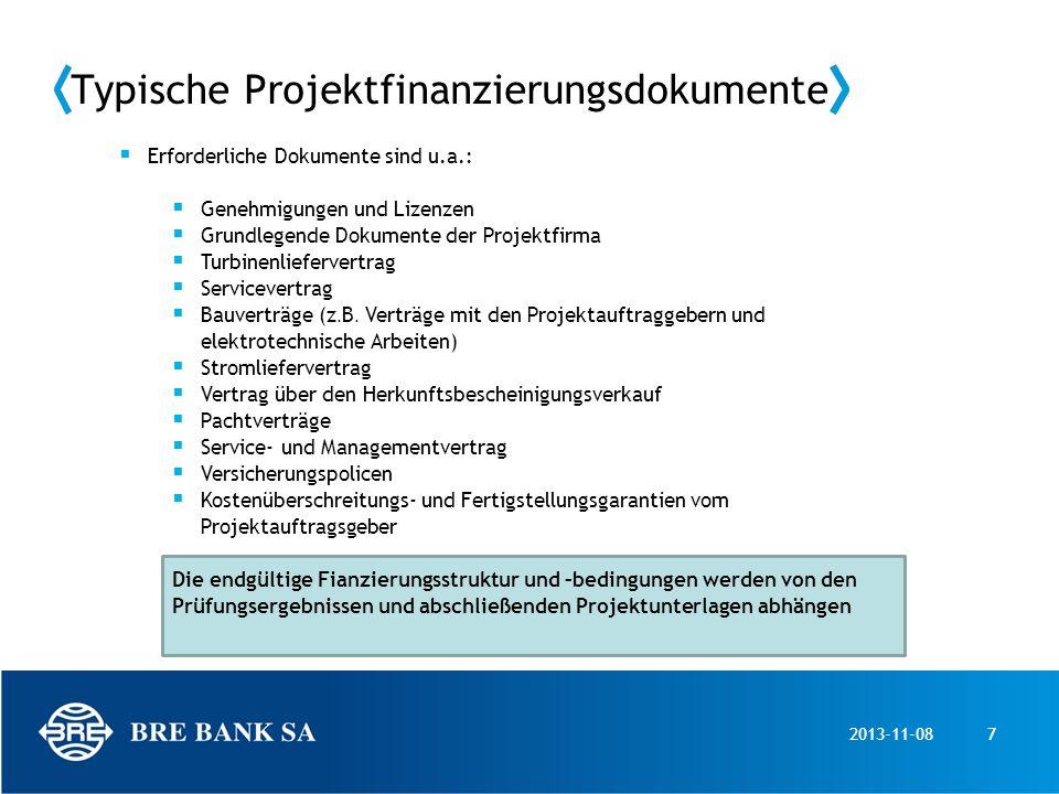 2013-11-087 Typische Projektfinanzierungsdokumente Erforderliche Dokumente sind u.a.: Genehmigungen und Lizenzen Grundlegende Dokumente der Projektfir