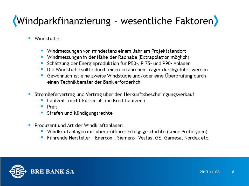 2013-11-088 Windparkfinanzierung – wesentliche Faktoren Windstudie: Windmessungen von mindestens einem Jahr am Projektstandort Windmessungen in der Nä