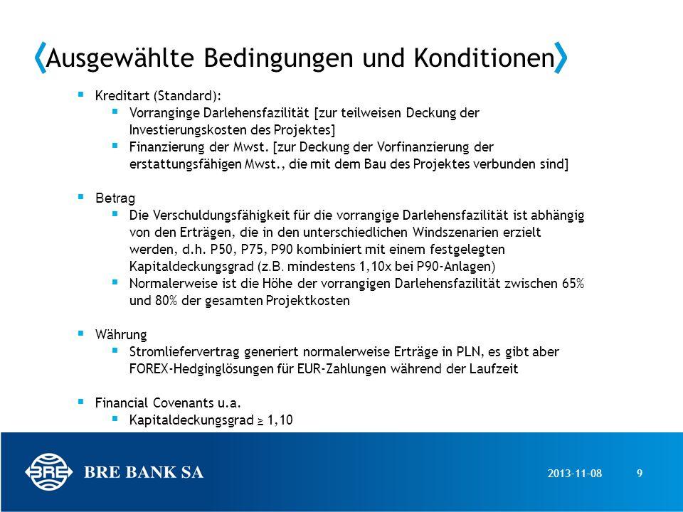 2013-11-0810 Ausgewählte Bedingungen und Konditionen Laufzeit Vorrangige Darlehensfazilität – abhängig vom Cashflow des Projektes, i.d.R.