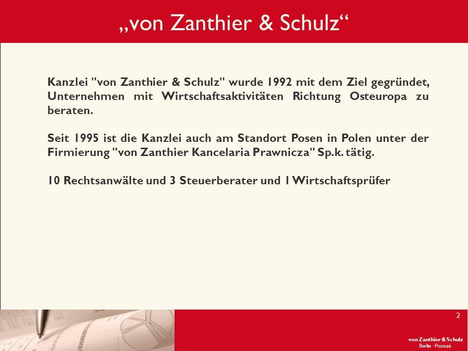 von Zanthier & Schulz Berlin· Poznań 2 von Zanthier & Schulz Kanzlei