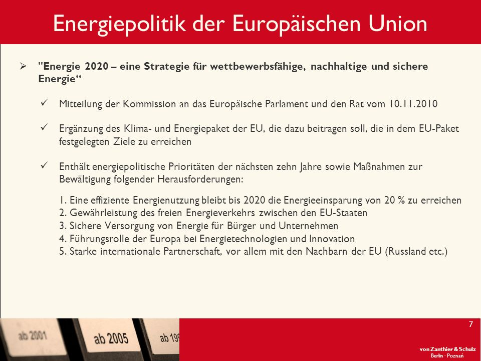 von Zanthier & Schulz Berlin· Poznań 8 Energiepolitik in Polen bis 2030 Angenommen durch Ministerrat am 10.11.2009 als Anhang zum Beschluss Nr.