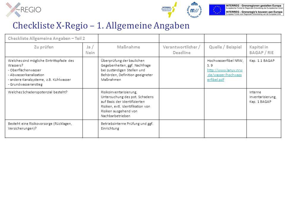 Checkliste X-Regio – 1. Allgemeine Angaben Checkliste Allgemeine Angaben – Teil 2 Zu prüfenJa / Nein MaßnahmeVerantwortlicher / Deadline Quelle / Beis