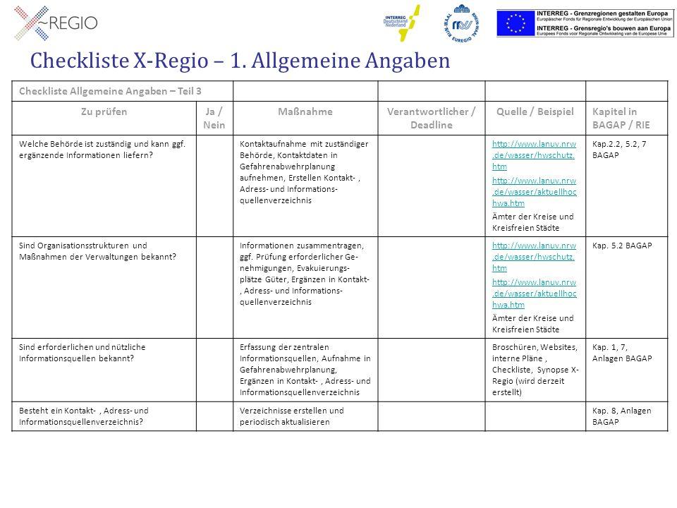 Checkliste X-Regio – 1. Allgemeine Angaben Checkliste Allgemeine Angaben – Teil 3 Zu prüfenJa / Nein MaßnahmeVerantwortlicher / Deadline Quelle / Beis