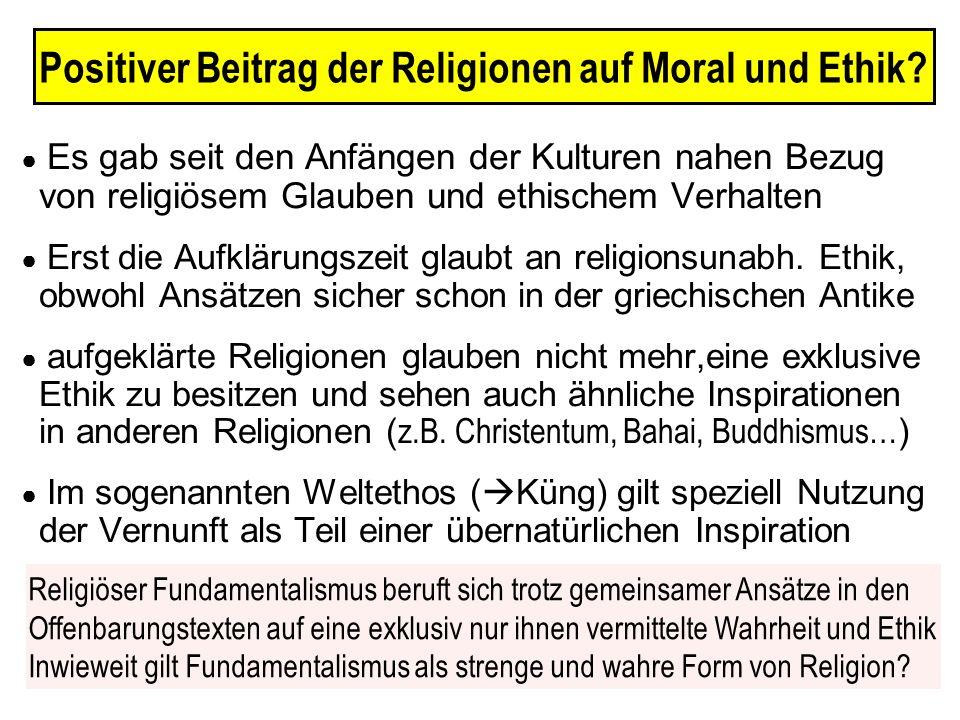 Positiver Beitrag der Religionen auf Moral und Ethik.