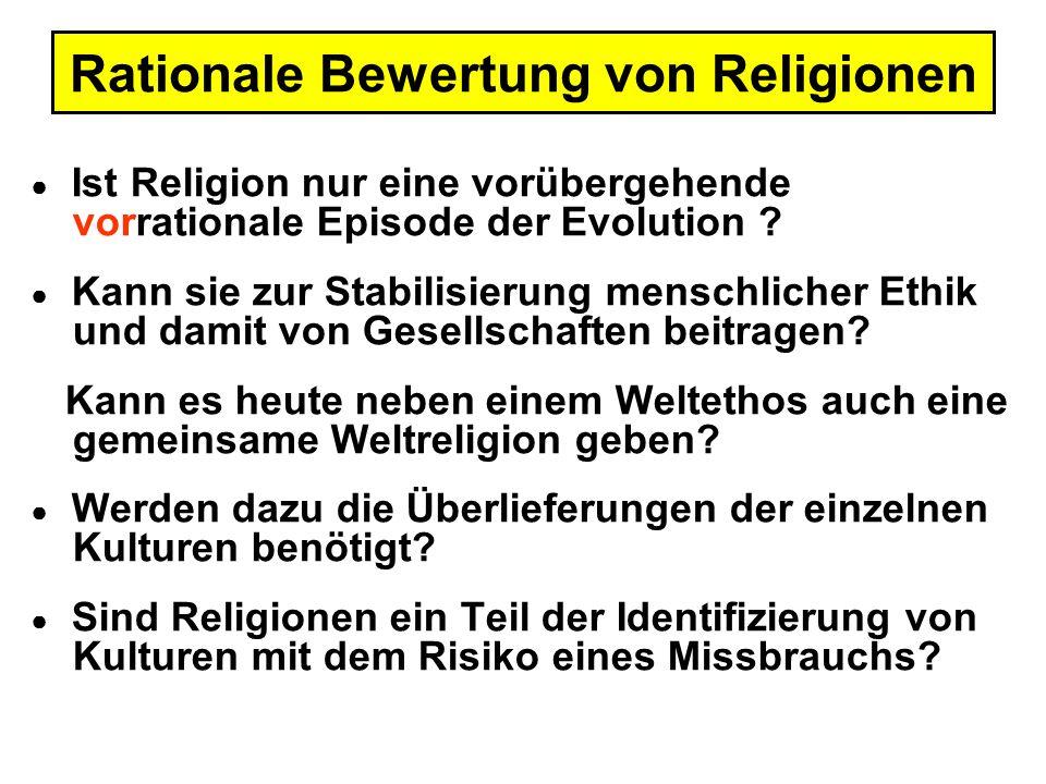 Rationale Bewertung von Religionen Ist Religion nur eine vorübergehende vorrationale Episode der Evolution .