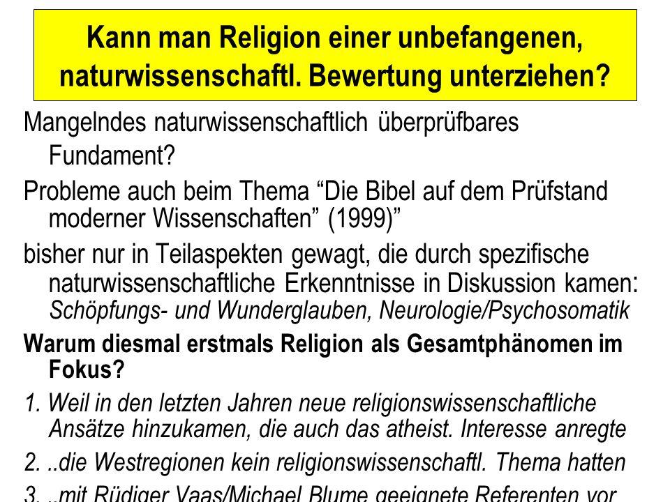 Kann man Religion einer unbefangenen, naturwissenschaftl.