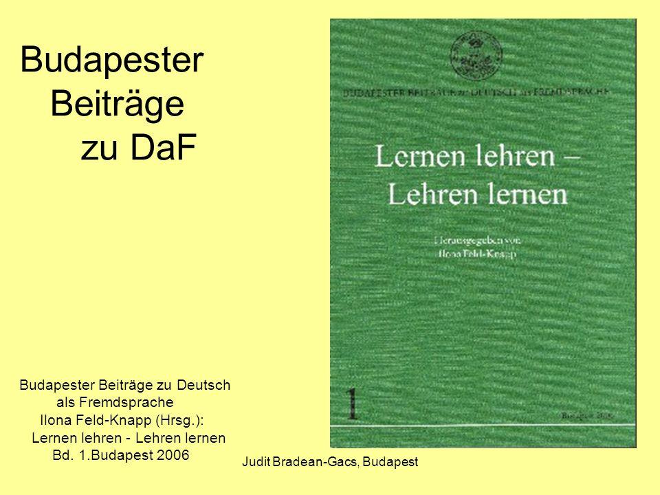 Judit Bradean-Gacs, Budapest Budapester Beiträge zu DaF Budapester Beiträge zu Deutsch als Fremdsprache Ilona Feld-Knapp (Hrsg.): Lernen lehren - Lehr