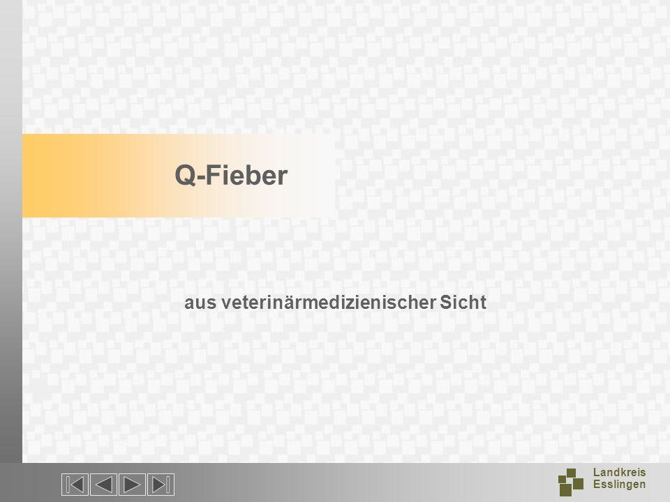 Landkreis Esslingen Q-Fieber aus veterinärmedizienischer Sicht