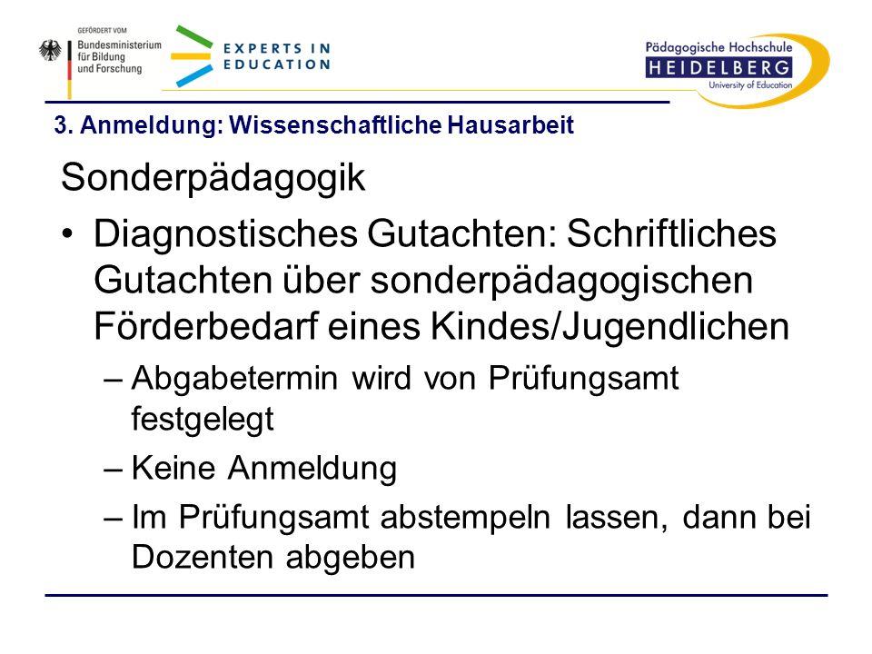 3. Anmeldung: Wissenschaftliche Hausarbeit Sonderpädagogik Diagnostisches Gutachten: Schriftliches Gutachten über sonderpädagogischen Förderbedarf ein