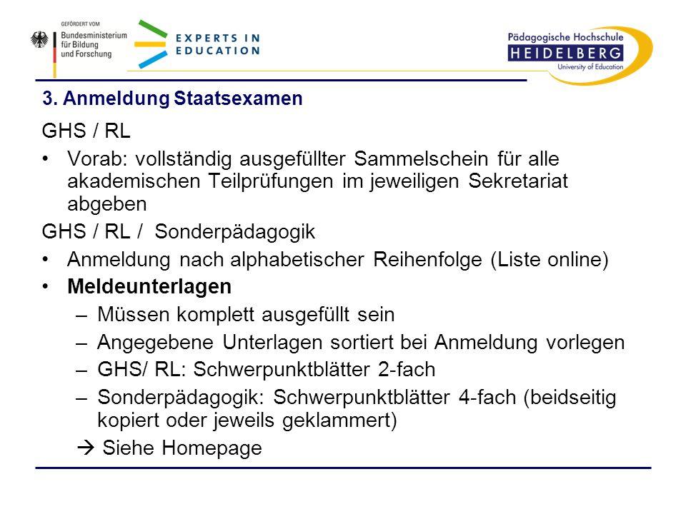 3. Anmeldung Staatsexamen GHS / RL Vorab: vollständig ausgefüllter Sammelschein für alle akademischen Teilprüfungen im jeweiligen Sekretariat abgeben