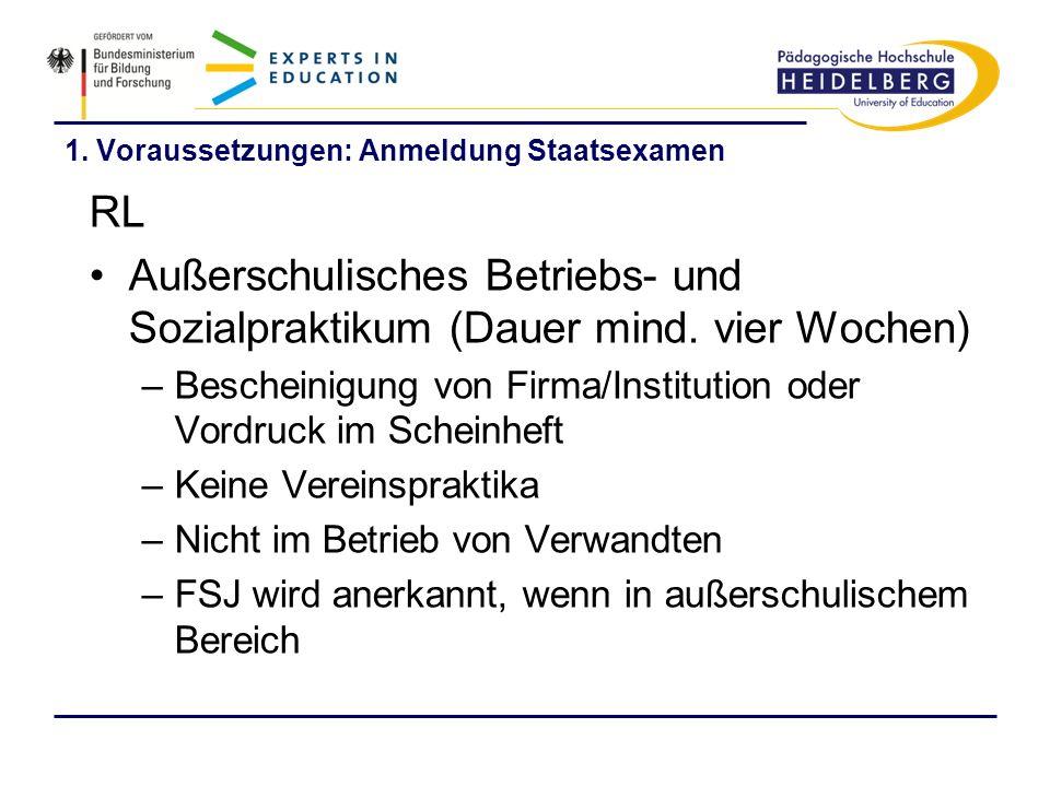1. Voraussetzungen: Anmeldung Staatsexamen RL Außerschulisches Betriebs- und Sozialpraktikum (Dauer mind. vier Wochen) –Bescheinigung von Firma/Instit
