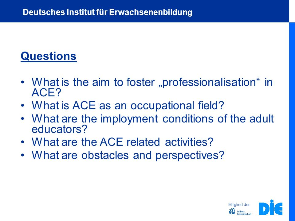 Questions What is the aim to foster professionalisation in ACE.