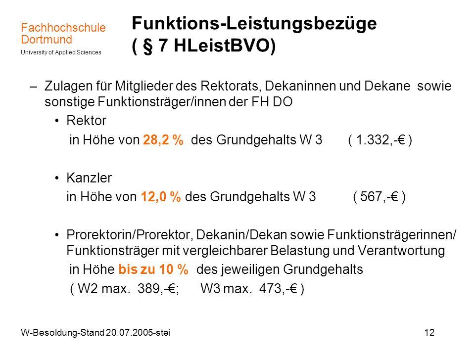 Fachhochschule Dortmund University of Applied Sciences W-Besoldung-Stand 20.07.2005-stei12 Funktions-Leistungsbezüge ( § 7 HLeistBVO) –Zulagen für Mit