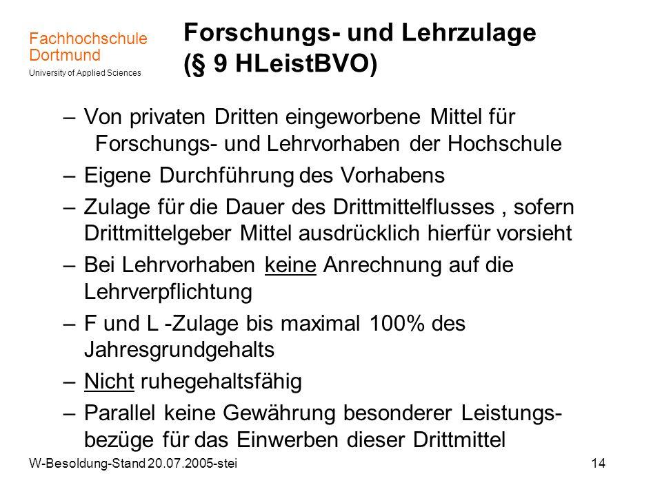Fachhochschule Dortmund University of Applied Sciences W-Besoldung-Stand 20.07.2005-stei14 Forschungs- und Lehrzulage (§ 9 HLeistBVO) –Von privaten Dr