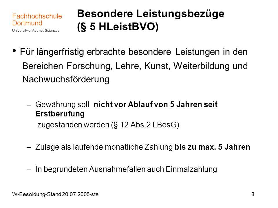 Fachhochschule Dortmund University of Applied Sciences W-Besoldung-Stand 20.07.2005-stei8 Besondere Leistungsbezüge (§ 5 HLeistBVO) Für längerfristig